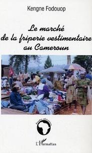 Kengne Fodouop - Le marché de la friperie vestimentaire au Cameroun.