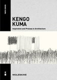 Kengo Kuma - Inspiration and process in architecture.