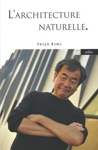 Kengo Kuma - L'architecture naturelle.