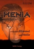 Kenia zwischen Himmel und Hölle.