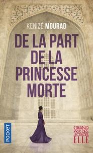 Kénizé Mourad - De la part de la princesse morte.