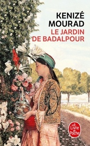Kénizé Mourad - Le jardin de Baldapour.