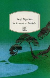 Kenji Miyazawa - Le Diamant du Bouddha.