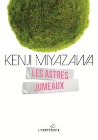 Kenji Miyazawa - Les astres jumeaux.
