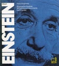 Kenji Sugimoto - Albert Einstein - Biographie illustrée, 500 photos et documents commentés.