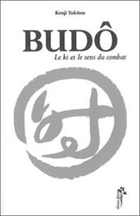 Kenji Tokitsu - Budô - Le Ki et le sens du combat.