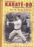 Kenji Tokitsu - L'Histoire du Karaté-Dô - Les grands Maîtres - Les Styles.