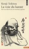 Kenji Tokitsu - La voie du karaté - Pour une théorie des arts martiaux japonais.