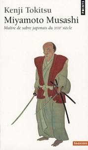 Kenji Tokitsu - Miyamoto Musashi - Maitre du sabre japonais au XVIIe siècle.