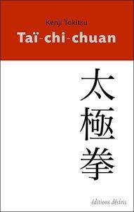 Kenji Tokitsu - Taï-chi-chuan - Origines et puissance d'un art martial.