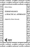Kennedy Elaine et Robert Dubuc - Terminology: A Practical Approach.