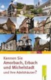 Kennen Sie Amorbach, Erbach und Michelstadt - und ihre Adelshäuser?.