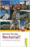 Kennen Sie das Neckartal von Heilbronn bis Mannheim?.