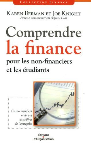 Kenneth A. Berman et Joe Knight - Comprendre la finance - Pour les non-financiers et les étudiants.