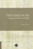 Kenneth C. Russell - Guérir et nourrir son coeur - La sagesse du désert dans un monde affaire.