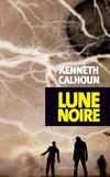 Kenneth Calhoun - Lune noire.