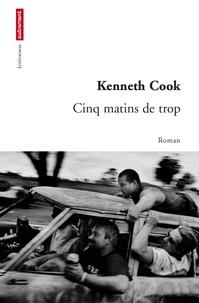 Kenneth Cook - Cinq matins de trop.