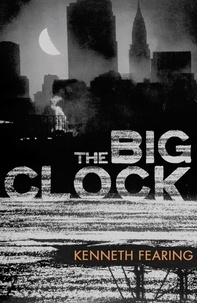 Kenneth Fearing - The Big Clock.