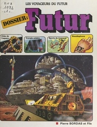 Kenneth Gatland et David Jefferis - Les voyageurs du futur (1) - Dossier futur.