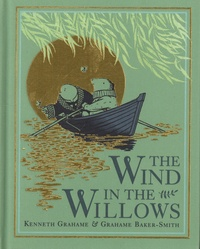 Kenneth Grahame et Grahame Baker-Smith - The Wind in the Willows.