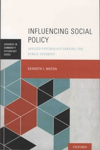 Kenneth-I Maton - Influencing Social Policy - Applied Psychology Serving the Public Interest.