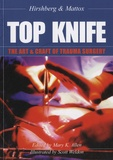 Kenneth L. Mattox - Top Knife: The Art and Craft of Trauma Surgery.