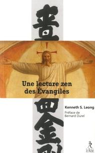 Kenneth Leong - Une lecture zen des Evangiles.