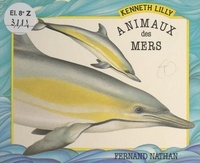 Kenneth Lilly - Animaux des mers.