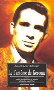 Kenneth Louis McGoogan - LE FANTOME DE KEROUAC.