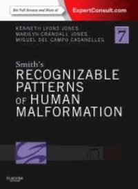 Kenneth Lyons Jones et Marilyn Crandall Jones - Smith's Recognizable Patterns of Human Malformation - Expert Consult - Online and Print.