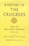 Kenneth M. Setton et Robert Lee Wolff - A History of the Crusades - Volume 2, The Later Crusades 1189-1311.
