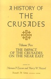 Kenneth M. Setton et Norman P. Zacour - A History of the Crusades - Volume 5, The Impact of the Crusades on the Near East.