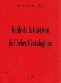 Kenneth McAll - Guide de la Guérison de l'Arbre Généalogique.