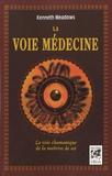 Kenneth Meadows - La voie médecine - La voie chamanique de la maîtrise de soi.