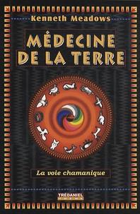 Kenneth Meadows - Médecine de la terre - La voie chamanique.