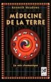 Kenneth Meadows - Médecine de la terre.