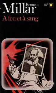 Kenneth Millar - A feu et à sang.