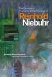 Kenneth Morris Hamilton et Jane Barter Moulaison - The Doctrine of Humanity in the Theology of Reinhold Niebuhr.