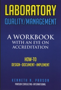 Kenneth-N Parson - Laboratory Quality/Management - A Workbook with an Eye on Accreditation.