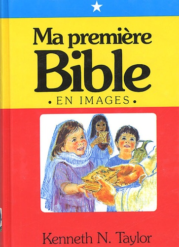Kenneth-N Taylor - Ma première Bible - En images.