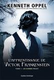 Kenneth Oppel - L'apprentissage de Victor Frankenstein Tome 1 : Un sombre projet.