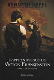 Kenneth Oppel - L'apprentissage de Victor Frankenstein Tome 2 : Un vil dessein.