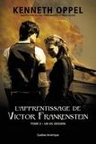 Kenneth Oppel - L'Apprentissage de Victor Fran  : L'Apprentissage de Victor Frankenstein, Tome 2 Un vil dessein - Un vil dessein.