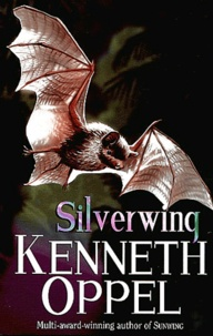 Kenneth Oppel - Silverwing.