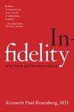 Kenneth Paul Rosenberg - Infidelity - Why Men and Women Cheat.