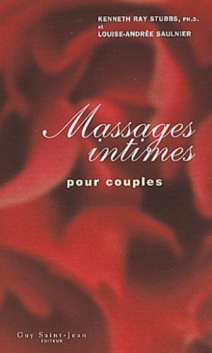 Kenneth-Ray Stubbs et Louise-Andrée Saulnier - Massages intimes pour couples.