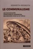 Kenneth Rexroth - Le communalisme - Les communautés affinitaires et dissidentes, des origines jusqu'au XXe siècle.
