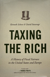 Kenneth Scheve et David Stasavage - Taxing the Rich - A History of Fiscal Fairness in the United States and Europe.