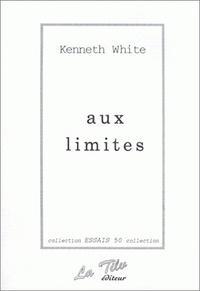 Kenneth White - Aux limites. - Langage, culture, monde.
