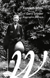 Kenneth White - Gary Snyder - Biographie poétique.